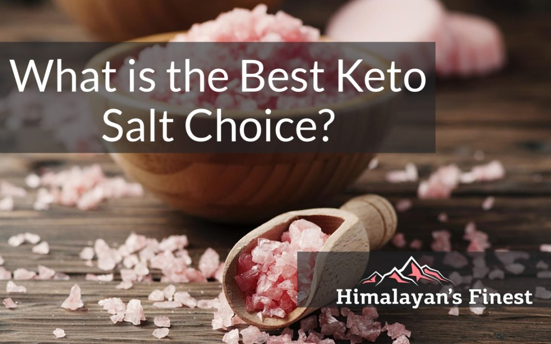 What is the Best Keto Salt Choice?