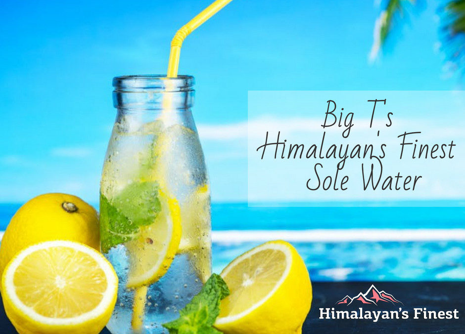 Big T's Himalayan's Finest Sole Water