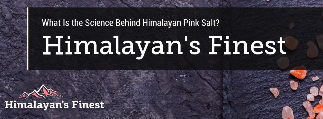 What's the Science Behind Himalayan Pink Salt?